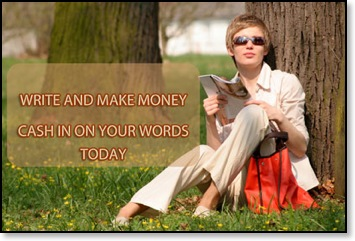 Write and Make Money: Cash In On Your Words Today